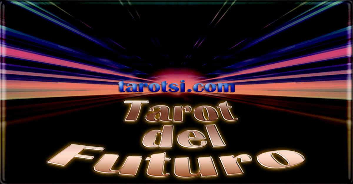 AMOR TAROT SOBRE EL FUTURO INMEDIATO GRATIS